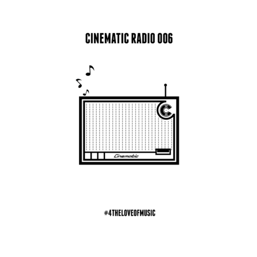 CINEMATIC RADIO 006