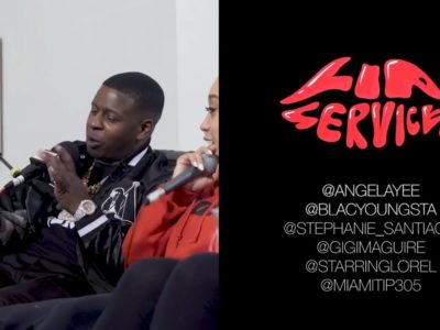 Angela Yee's Lip Service: Blac Youngsta & Tip Drill